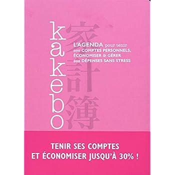 Kakebo : L'agenda pour tenir ses comptes personnels, économiser, et férer ses dépenses sans stress