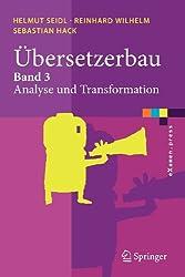 Übersetzerbau: Band 3: Analyse und Transformation (eXamen.press) (German Edition)