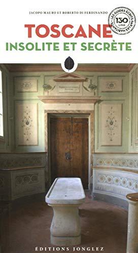 Toscana insolita e segreta. Ediz. francese
