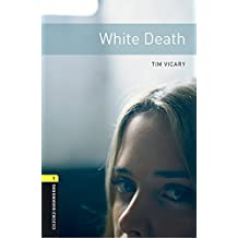 Oxford Bookworms Library: Oxford Bookworms 1. White Death MP3 Pack
