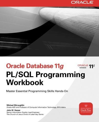 Oracle Database 11g PL/SQL Programming Workbook (Oracle Press) by Michael McLaughlin (2010-02-10)
