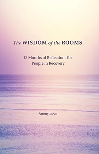 The Wisdom of the Rooms: 12 Months of Reflections for People in Recovery (English Edition)