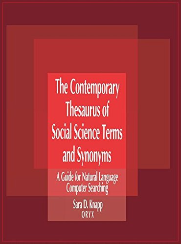 The Contemporary Thesaurus of Social Science Terms and Synonyms: A Guide for Natural Language and Computer Searching