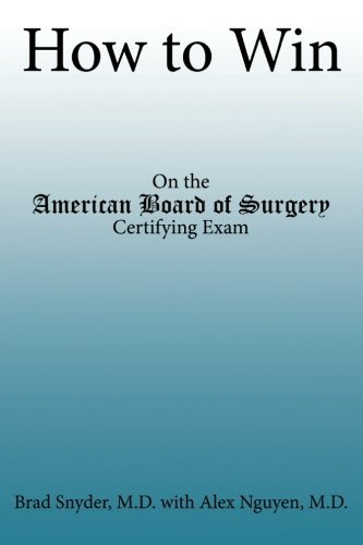 How to Win: On the American Board of Surgery Certifying Exam by Brad Snyder (2009-09-30)