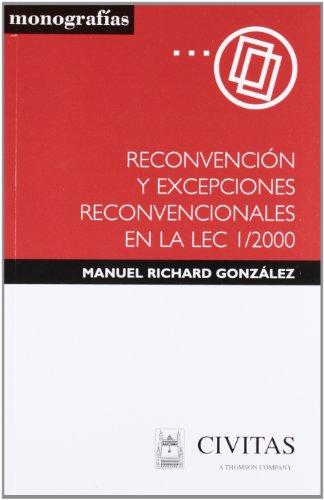 Reconvención y Excepciones Reconvencionales en la Lec 1/2000 (Monografía)