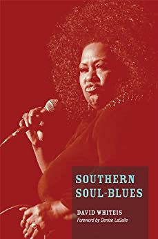 Southern Soul-Blues (Music in American Life) by [Whiteis, David]