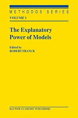 The Explanatory Power of Models: Bridging the Gap between Empirical and Theoretical Research in the Social Sciences: 1 (Methodos Series)