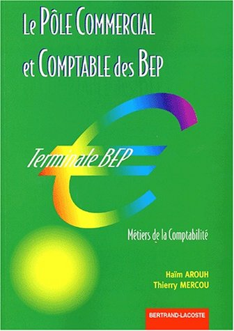 Le pôle commercial et comptable des BEP Terminale BEP comptabilité
