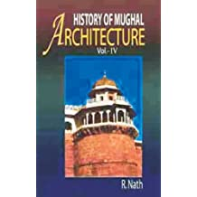 History of Mughal Architecture: Part I - Vol. IV: 4