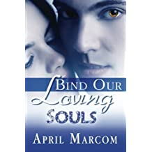 Bind Our Loving Souls by Marcom, April (2015) Paperback