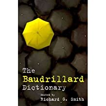 [(The Baudrillard Dictionary )] [Author: Richard G. Smith] [Oct-2010]