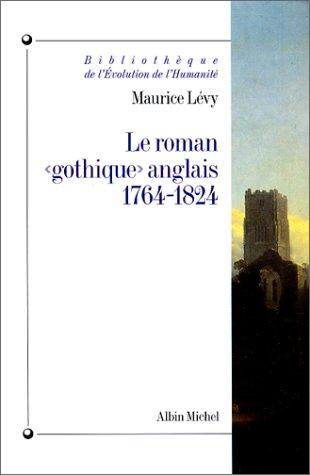 Le Roman gothique anglais, 1764-1824 par Maurice Levy