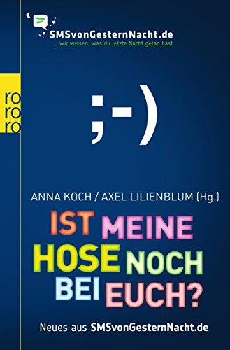 Ist meine Hose noch bei euch?: Neues aus SMSvonGesternNacht.de