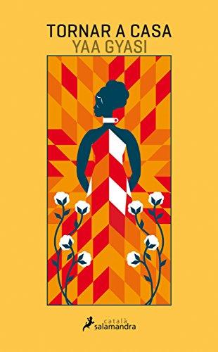 Tornar a casa (Salamandra Català) por Yaa Gyasi