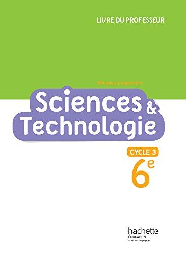 Sciences et Technologie cycle 3 / 6e - Livre du professeur - éd. 2016