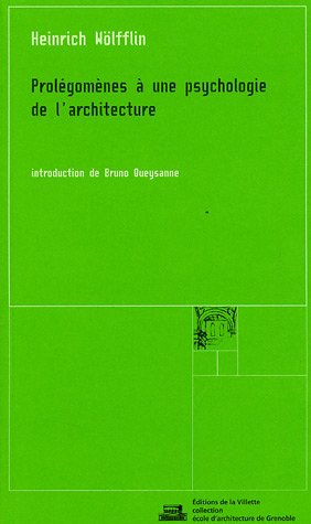 Prolégomènes à une psychologie de l'architecture par Heinrich Wölfflin