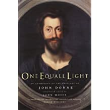 One Equall Light: An Anthology of the Writings of John Donne