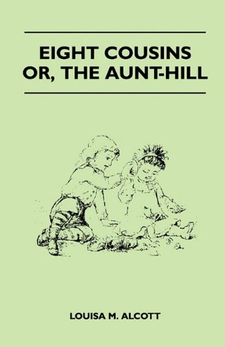Eight Cousins - Or, The Aunt-Hill