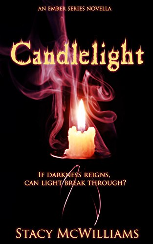 Candlelight: An Ember Series Novella by [McWilliams, Stacy]