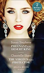 Pregnant By The Desert King: Pregnant by the Desert King / The Virgin's Sicilian Protector (Mills & Boon Modern)