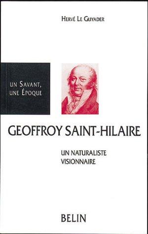 Geoffroy Saint-Hilaire (1772-1844) : Un naturaliste visionnaire