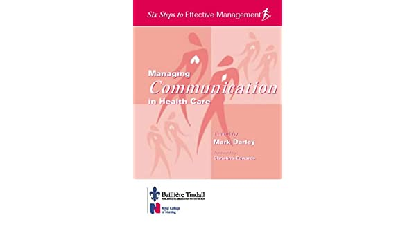 Managing Communication in Health Care: Six Steps to