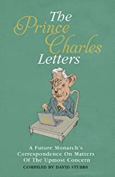 One Is Deeply Concerned: The Prince Charles Letters 1969-2011