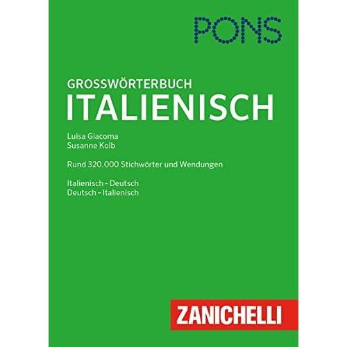 Pons Großwörterbuch Italienisch: Italienisch-Deutsch / Deutsch-Italienisch. Rund 320.000 Stichwörter Und Wendungen