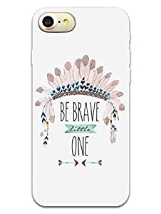 MADANYU Be Brave for Yourself Motivational Quote Designer Printed Hard Back Shell Case for Apple iPhone 7