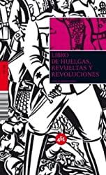 Libro de huelgas, revueltas y revoluciones/ The Book of Strikes, Revolts and Revolutions (451.zip)