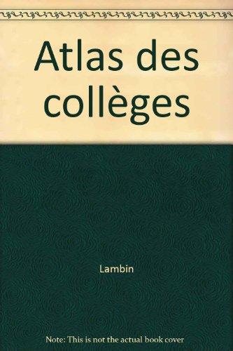 Atlas des collèges, 6e. 3e édition 1995-96