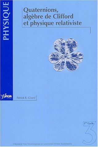 Quaternions, algèbre de Clifford et physique relativiste