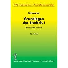Grundlagen der Statistik I: Beschreibende Verfahren