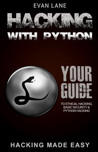 hacking-with-python-beginners-guide-to-ethical-hacking-basic-security-penetration-testing-and-python