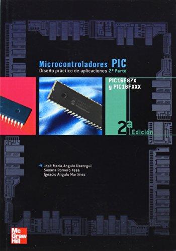 Microcontroladores PIC 2? Parte. PIC 16F87X. Dise|o pr@ctico de aplicaci ones
