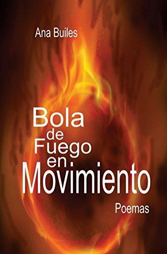 Bola de Fuego en Movimiento por Ana Builes