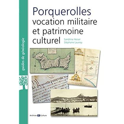 Porquerolles : vocation militaire et patrimoine culturel