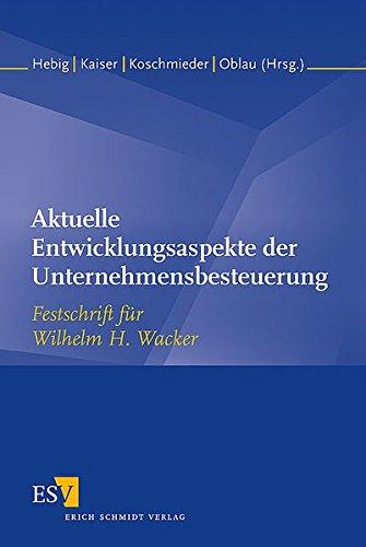 aktuelle-entwicklungsaspekte-der-unternehmensbesteuerung-festschrift-fur-wilhelm-h-wacker-zum-75-geb
