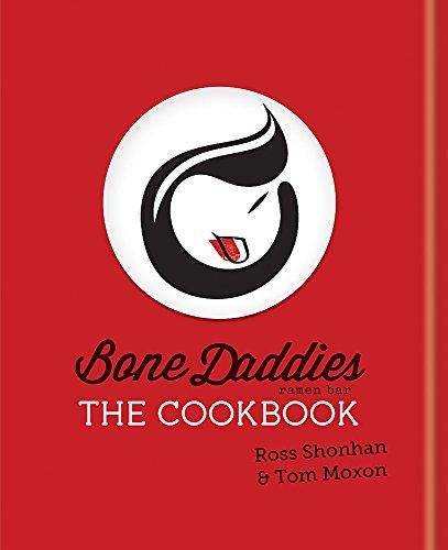 Bone Daddies: The Cookbook por Ross Shonhan