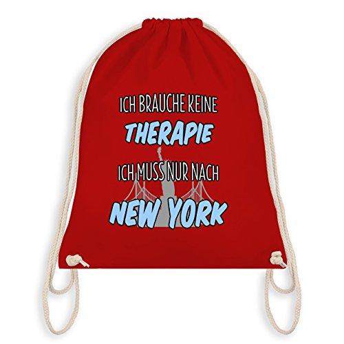 Städte - Ich brauche keine Therapie ich muss nur nach New York - Unisize - Rot - WM110 - Turnbeutel & Gym Bag