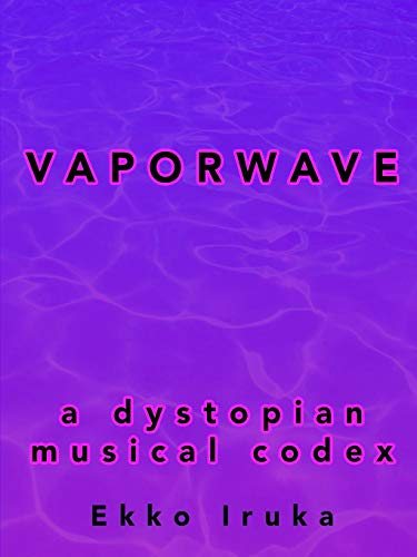 Zoom IMG-1 vaporwave a dystopian musical codex