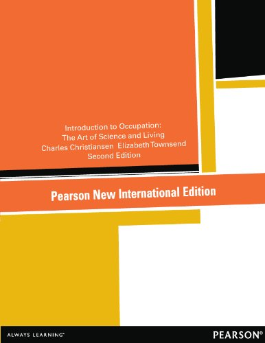 Introduction to Occupation: Pearson New International Edition: The Art of Science and Living