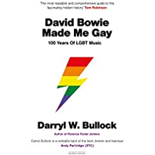 David Bowie Made Me Gay: 100 Years of LGBT Music: 100 Years of LGBT music