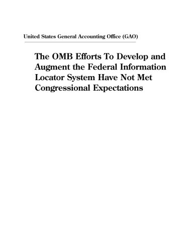 The OMB Efforts To Develop and Augment the Federal Information Locator System Have Not Met Congressional Expectations (Locator-system)