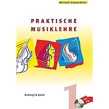 Praktische Musiklehre: Das ABC der Musik in Unterricht und Selbststudium - Heft 1 mit CD (BV 311)