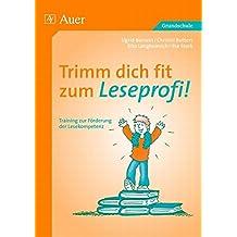 Trimm dich fit zum Leseprofi!: Training zur Förderung der Lesekompetenz (2. bis 4. Klasse)