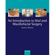 An Introduction to Oral and Maxillofacial Surgery (Oxford Medical Publications)