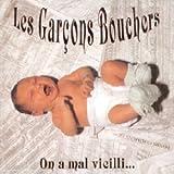 On a mal vieilli..., 1990 | Garcons Bouchers, Les - +
