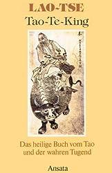 Tao Te King. Das heilige Buch vom Tao und der wahren Tugend