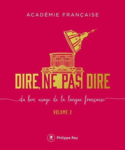 Dire, ne pas dire - volume 2 Du bon usage de la langue française (02)